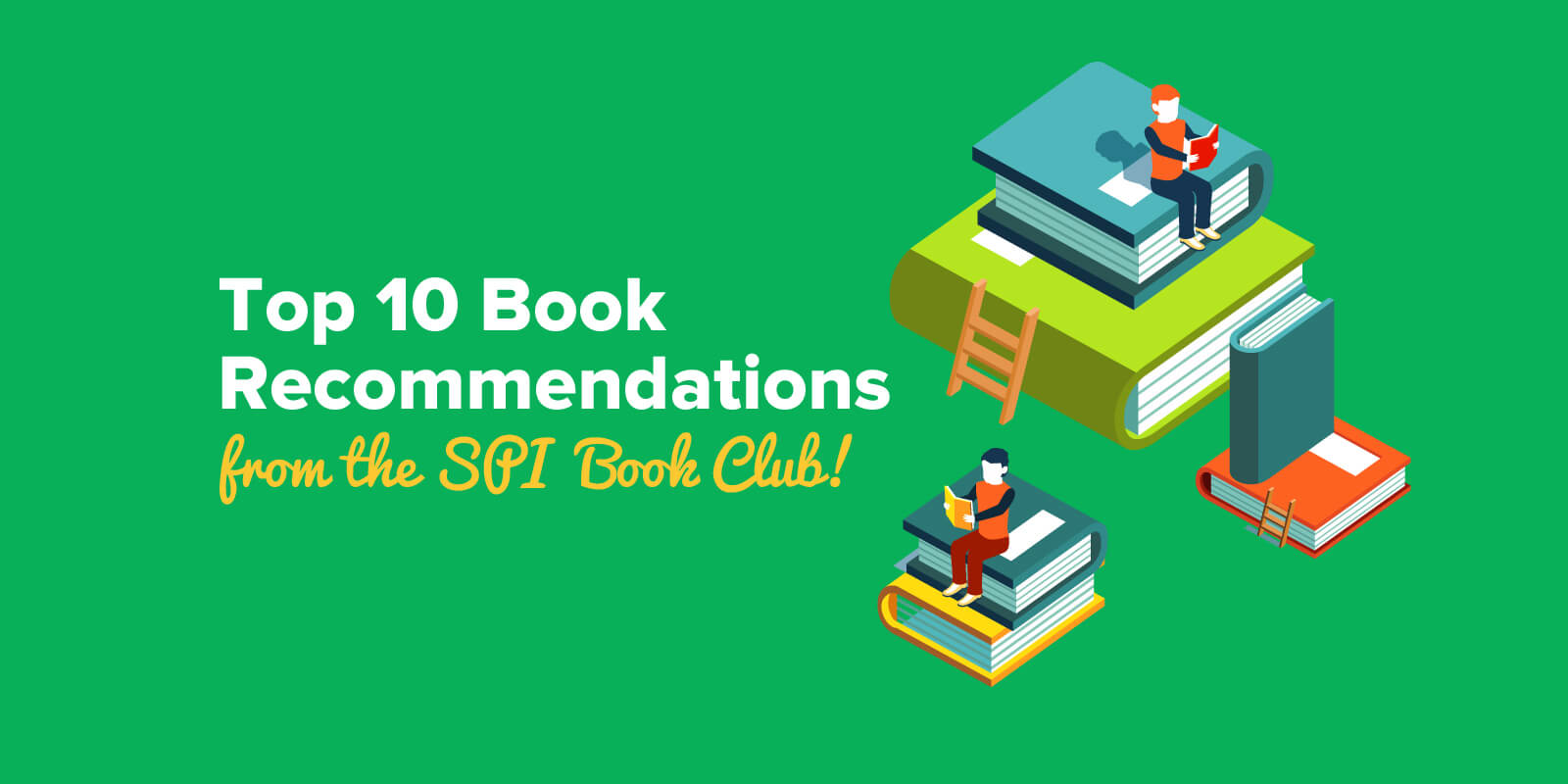 Top 10 Book Recommendations from the SPI Book Club!